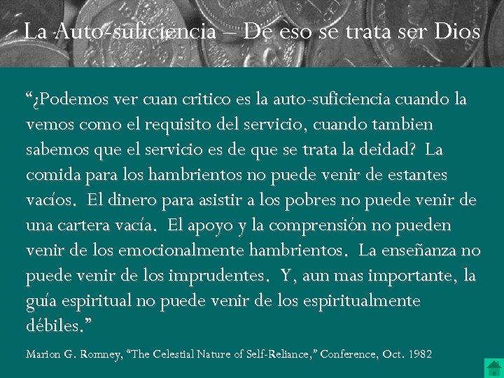 """La Auto-suficiencia – De eso se trata ser Dios """"¿Podemos ver cuan critico es"""