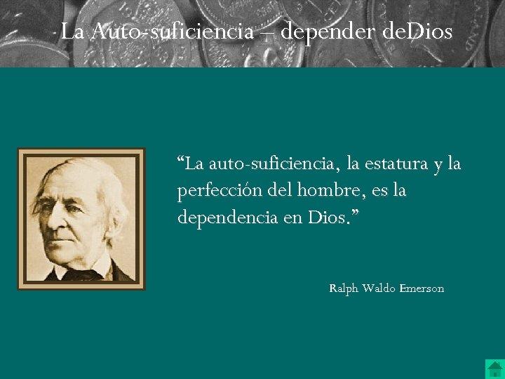 """La Auto-suficiencia – depender de. Dios """"La auto-suficiencia, la estatura y la perfección del"""