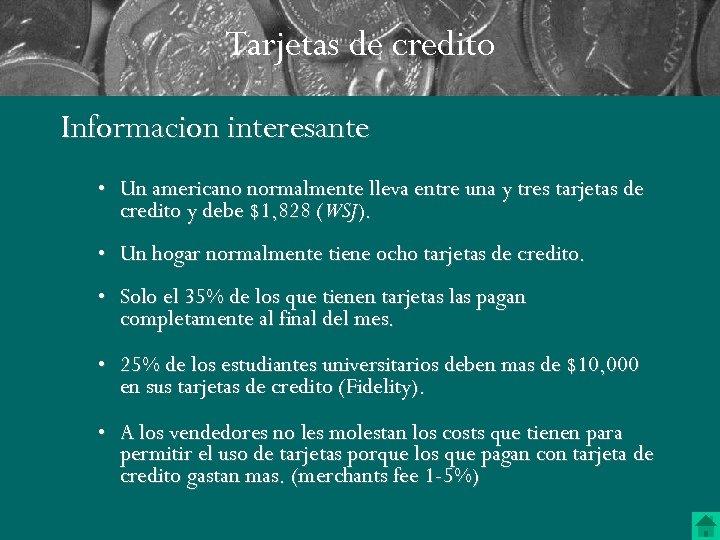 Tarjetas de credito Informacion interesante • Un americano normalmente lleva entre una y tres