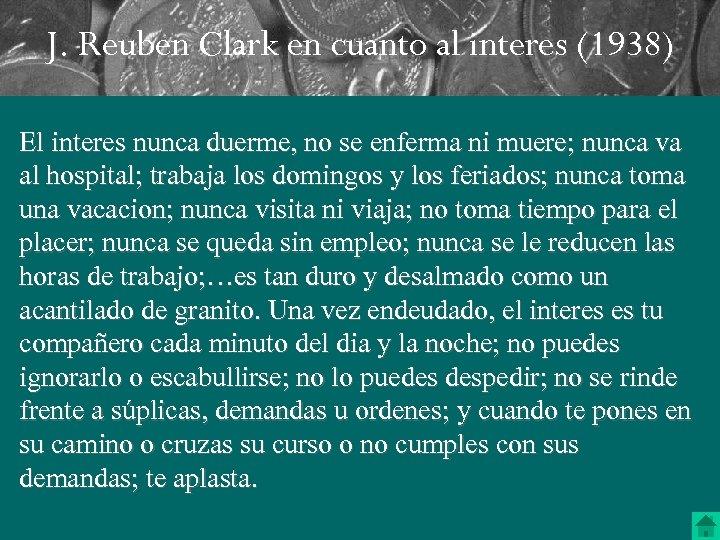 J. Reuben Clark en cuanto al interes (1938) El interes nunca duerme, no se