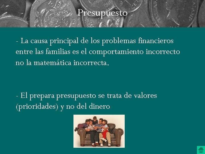 Presupuesto - La causa principal de los problemas financieros entre las familias es el