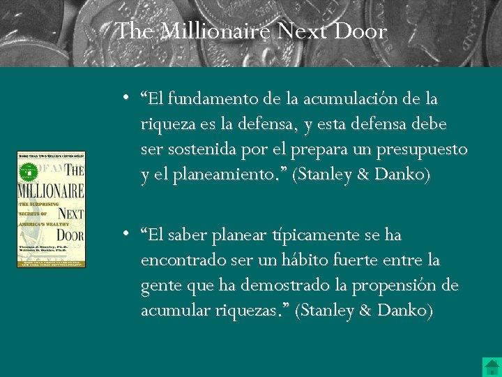 """The Millionaire Next Door • """"El fundamento de la acumulación de la riqueza es"""