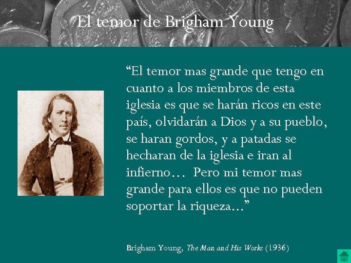 """El temor de Brigham Young """"El temor mas grande que tengo en cuanto a"""