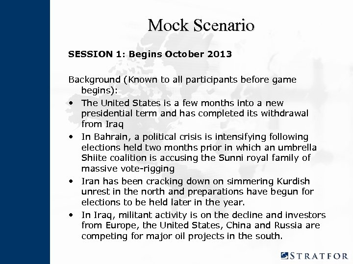 Mock Scenario SESSION 1: Begins October 2013 Background (Known to all participants before game