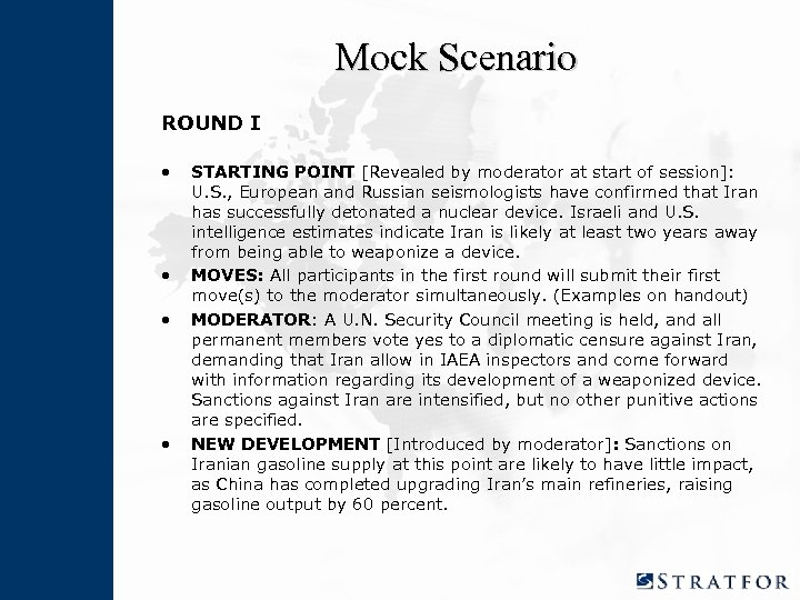Mock Scenario ROUND I • • STARTING POINT [Revealed by moderator at start of