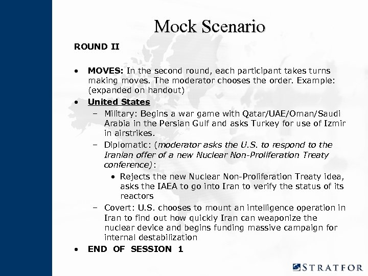 Mock Scenario ROUND II • • • MOVES: In the second round, each participant