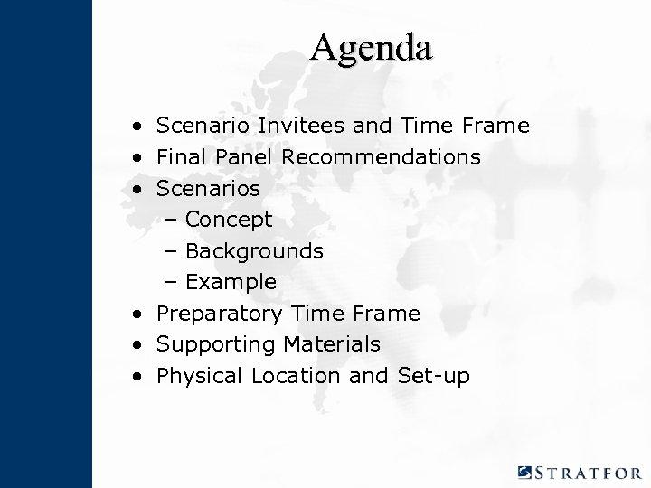 Agenda • Scenario Invitees and Time Frame • Final Panel Recommendations • Scenarios –