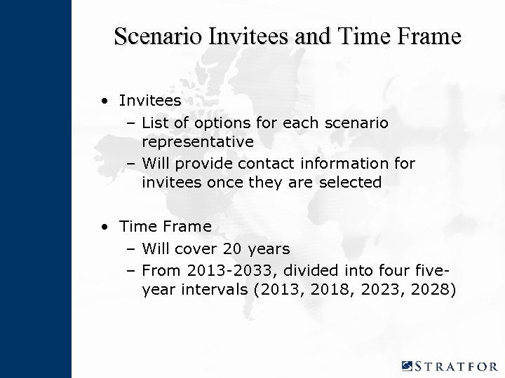 Scenario Invitees and Time Frame • Invitees – List of options for each scenario
