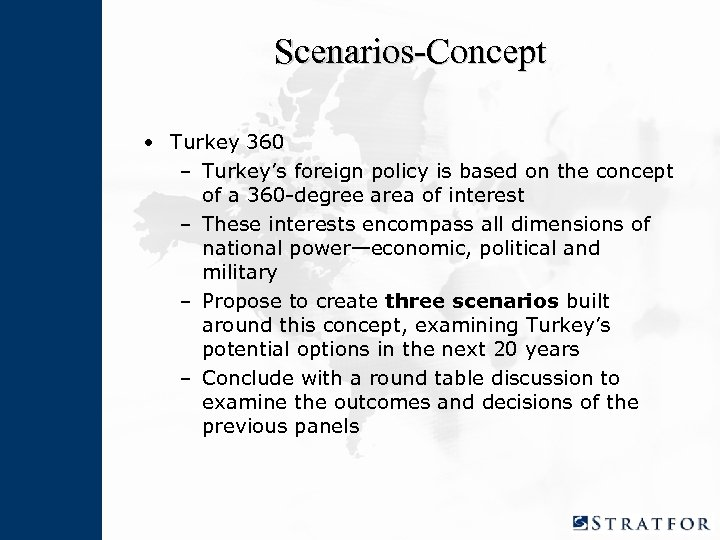 Scenarios-Concept • Turkey 360 – Turkey's foreign policy is based on the concept of