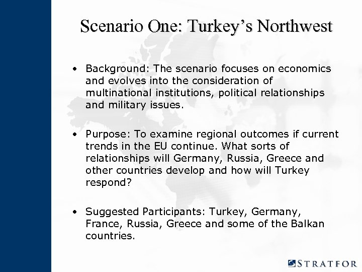 Scenario One: Turkey's Northwest • Background: The scenario focuses on economics and evolves into