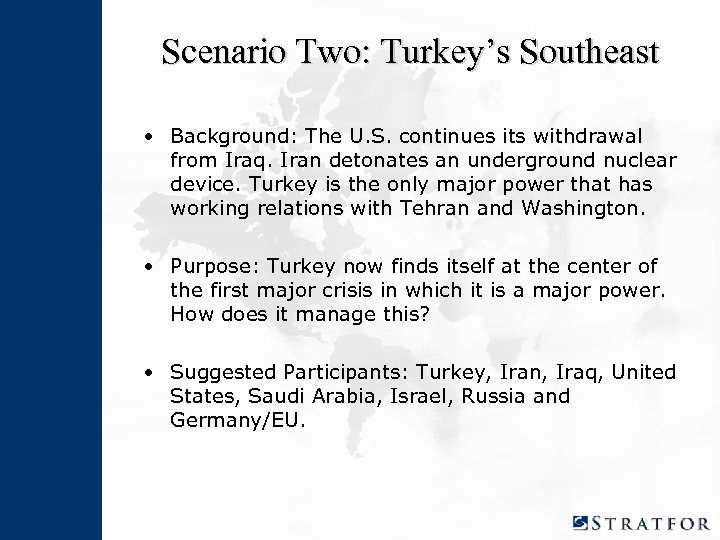 Scenario Two: Turkey's Southeast • Background: The U. S. continues its withdrawal from Iraq.