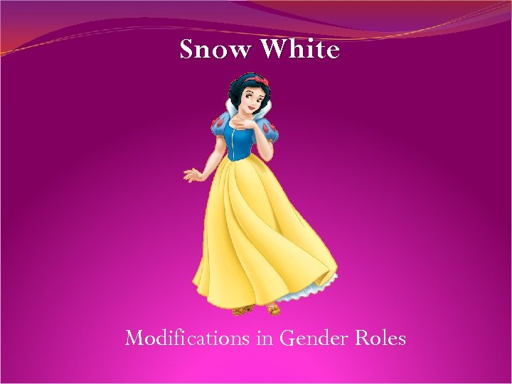 Snow White Modifications in Gender Roles