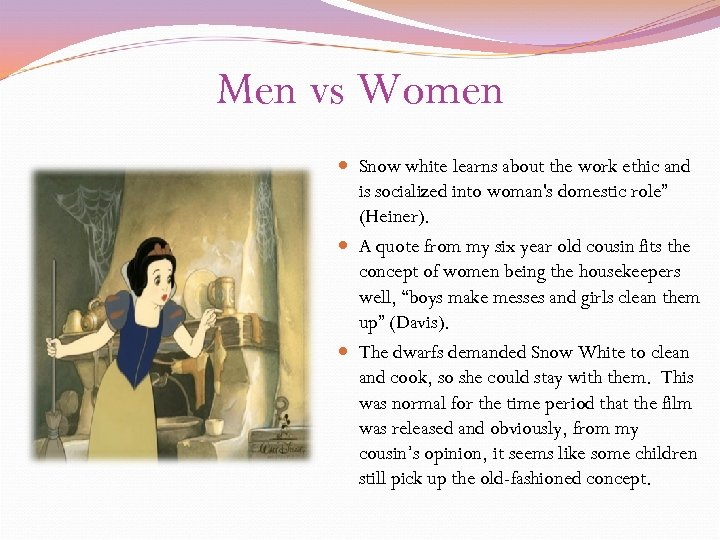 Men vs Women Snow white learns about the work ethic and is socialized into