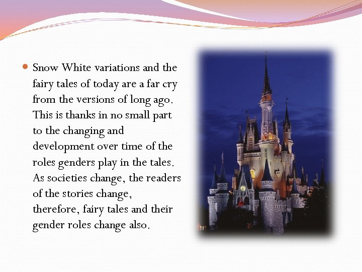 Snow White variations and the fairy tales of today are a far cry
