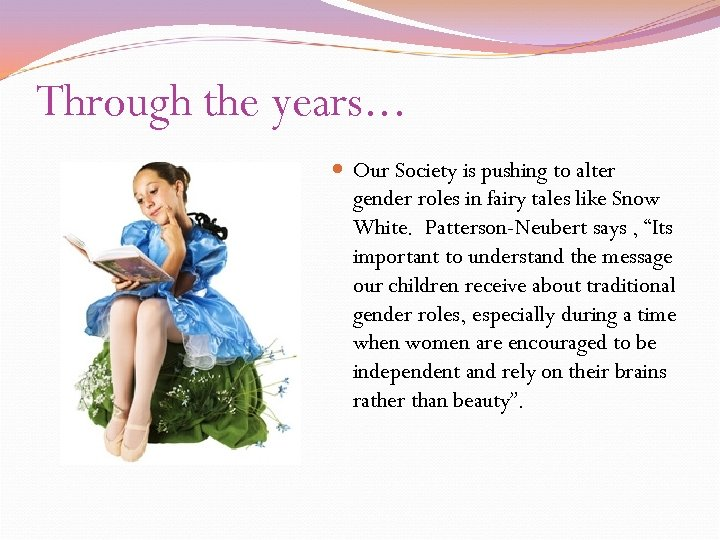 Through the years. . . Our Society is pushing to alter gender roles in