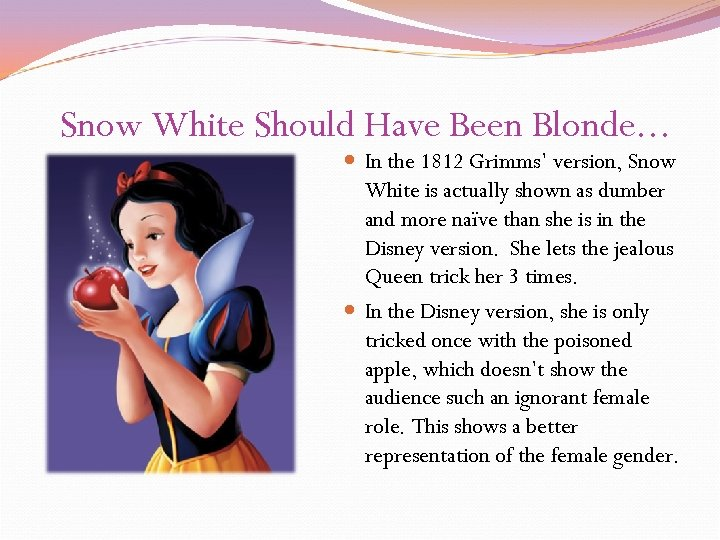 Snow White Should Have Been Blonde. . . In the 1812 Grimms' version, Snow