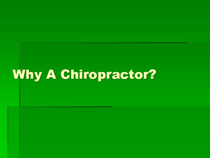 Why A Chiropractor?
