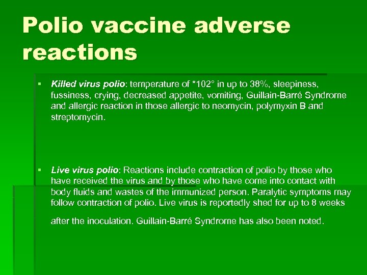 Polio vaccine adverse reactions § Killed virus polio: temperature of *102° in up to