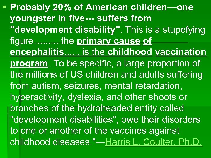 § Probably 20% of American children—one youngster in five--- suffers from