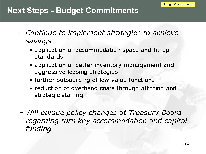 Next Steps - Budget Commitments – Continue to implement strategies to achieve savings •