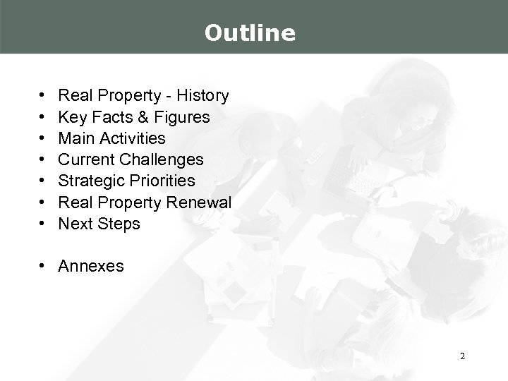 Outline • • Real Property - History Key Facts & Figures Main Activities Current