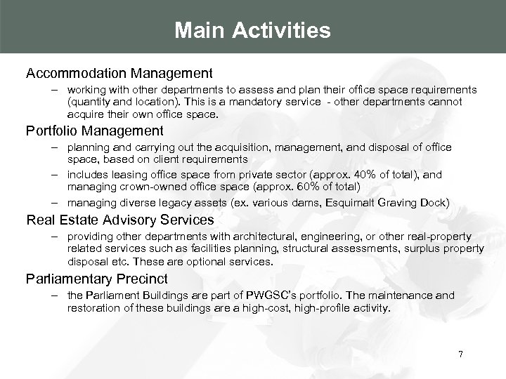 Main Activities Accommodation Management – working with other departments to assess and plan their