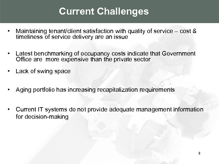 Current Challenges • Maintaining tenant/client satisfaction with quality of service – cost & timeliness