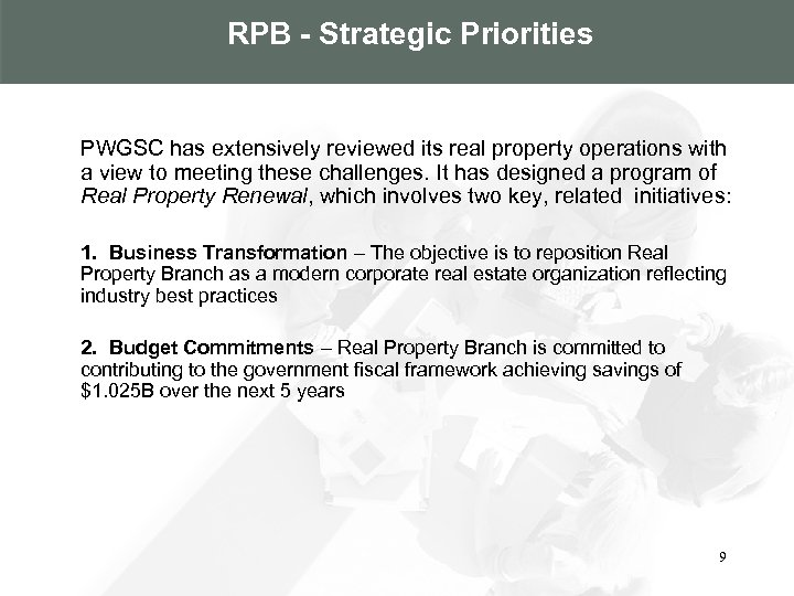 RPB - Strategic Priorities PWGSC has extensively reviewed its real property operations with a