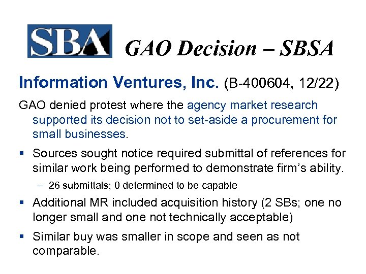 GAO Decision – SBSA Information Ventures, Inc. (B-400604, 12/22) GAO denied protest where the