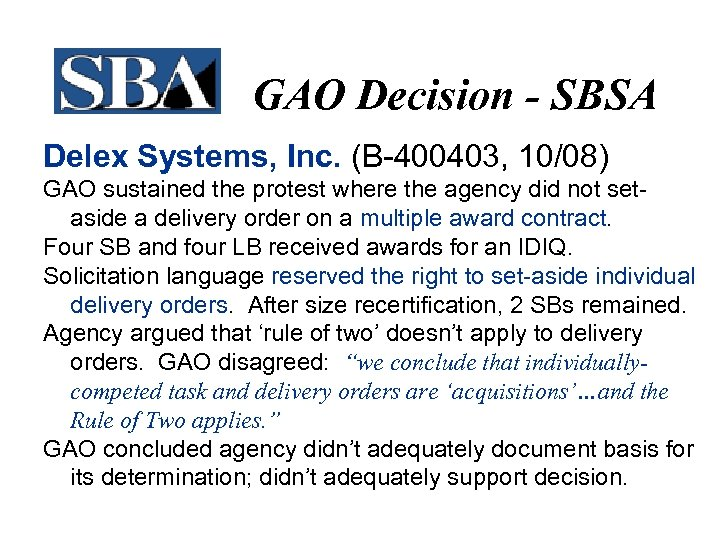GAO Decision - SBSA Delex Systems, Inc. (B-400403, 10/08) GAO sustained the protest where