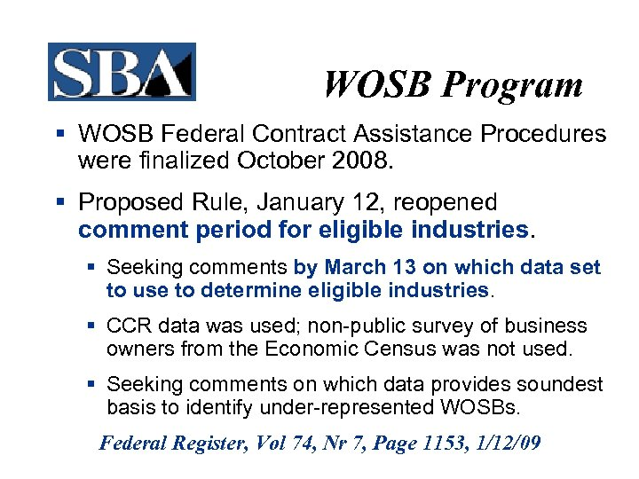 WOSB Program § WOSB Federal Contract Assistance Procedures were finalized October 2008. § Proposed