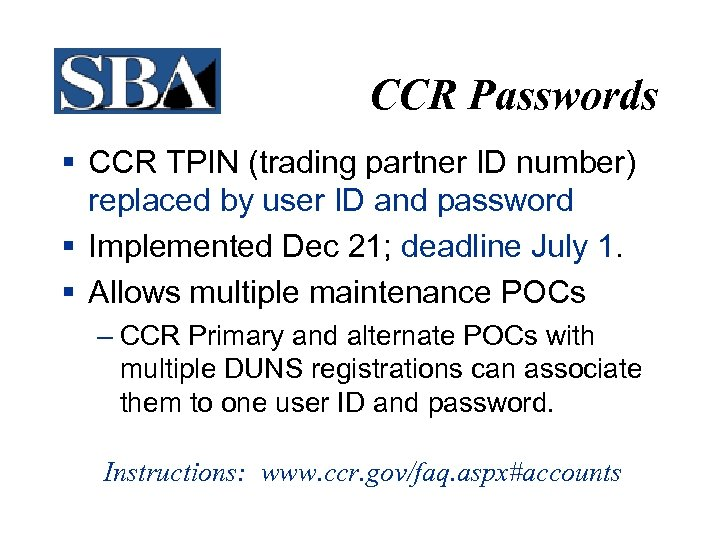 CCR Passwords § CCR TPIN (trading partner ID number) replaced by user ID and