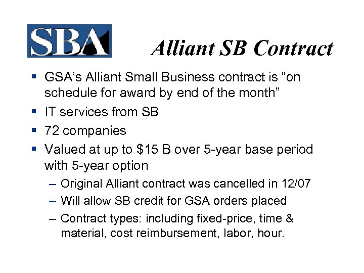 "Alliant SB Contract § GSA's Alliant Small Business contract is ""on schedule for award"