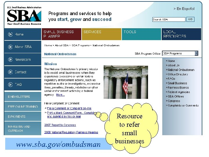 www. sba. gov/ombudsman Resource to refer small businesses
