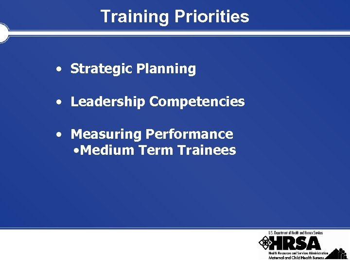 Training Priorities • Strategic Planning • Leadership Competencies • Measuring Performance • Medium Term