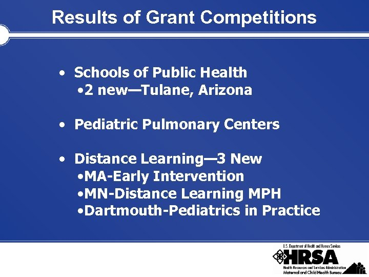Results of Grant Competitions • Schools of Public Health • 2 new—Tulane, Arizona •