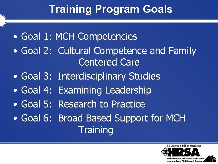 Training Program Goals • Goal 1: MCH Competencies • Goal 2: Cultural Competence and
