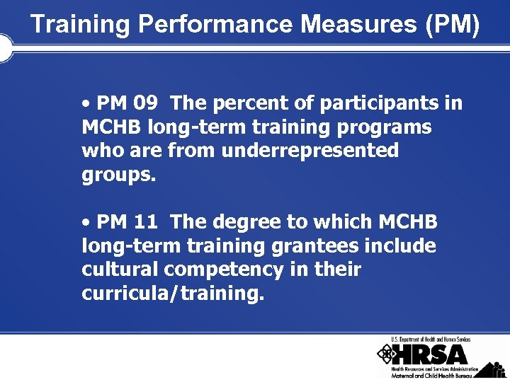 Training Performance Measures (PM) • PM 09 The percent of participants in MCHB long-term