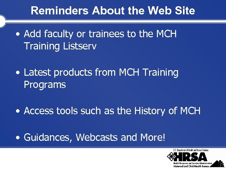 Reminders About the Web Site • Add faculty or trainees to the MCH Training