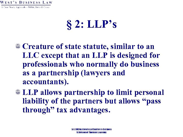 § 2: LLP's Creature of state statute, similar to an LLC except that an
