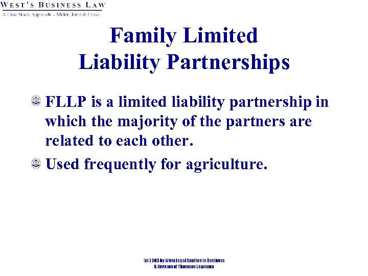 Family Limited Liability Partnerships FLLP is a limited liability partnership in which the majority