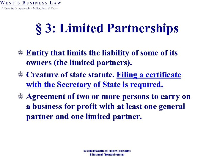 § 3: Limited Partnerships Entity that limits the liability of some of its owners