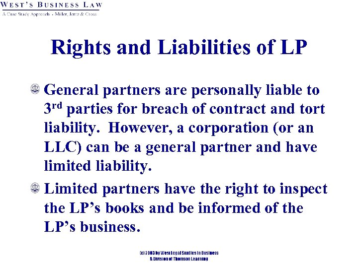 Rights and Liabilities of LP General partners are personally liable to 3 rd parties