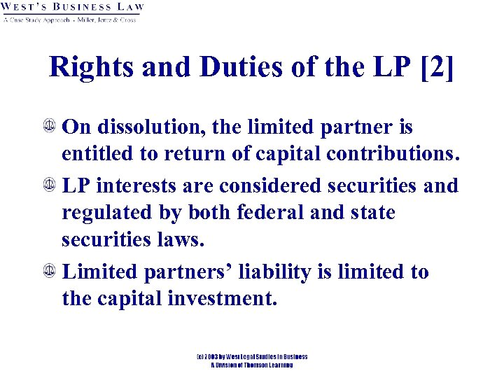 Rights and Duties of the LP [2] On dissolution, the limited partner is entitled