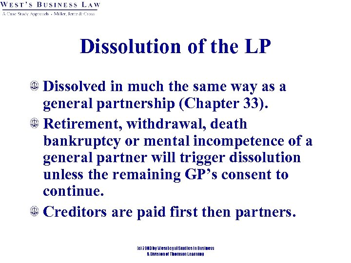 Dissolution of the LP Dissolved in much the same way as a general partnership