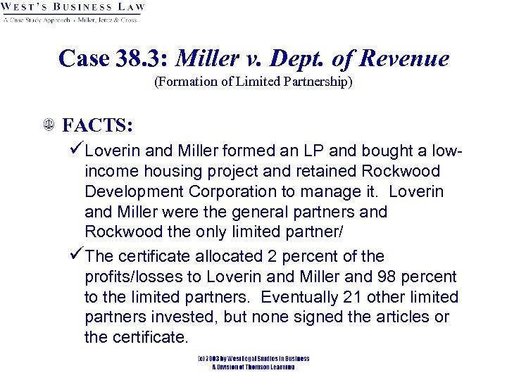 Case 38. 3: Miller v. Dept. of Revenue (Formation of Limited Partnership) FACTS: üLoverin