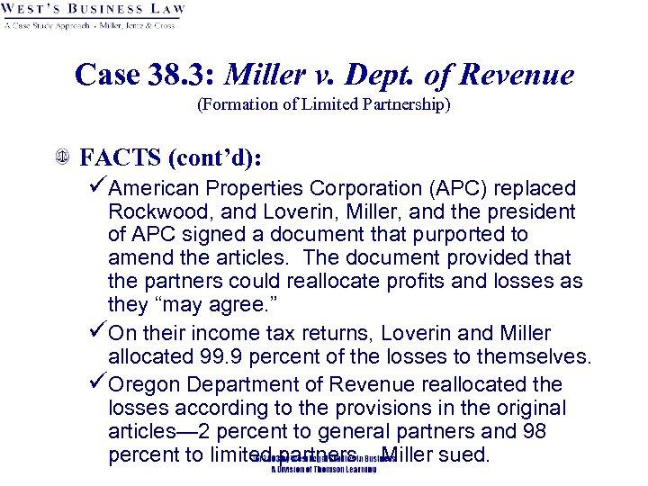 Case 38. 3: Miller v. Dept. of Revenue (Formation of Limited Partnership) FACTS (cont'd):