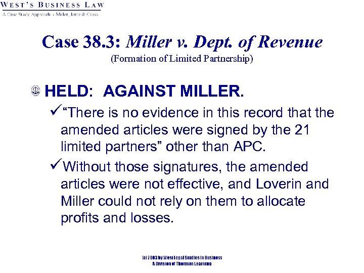 Case 38. 3: Miller v. Dept. of Revenue (Formation of Limited Partnership) HELD: AGAINST