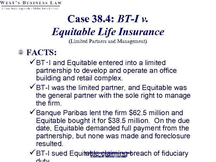 Case 38. 4: BT-I v. Equitable Life Insurance (Limited Partners and Management) FACTS: üBT‑I