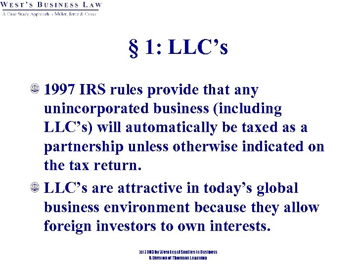 § 1: LLC's 1997 IRS rules provide that any unincorporated business (including LLC's) will